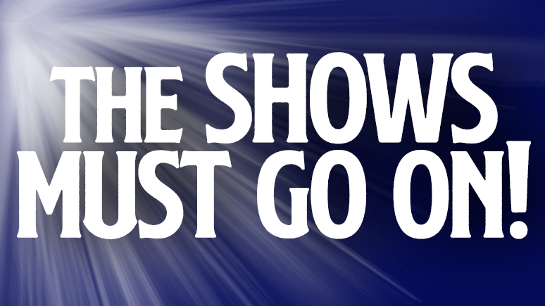 The Shows Must Go On Watch Live Broadcast Free